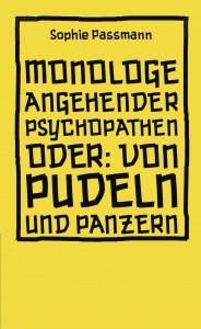 MONOLOGE ANGEHENDER PSYCHOPATHEN - Sophie Passmann
