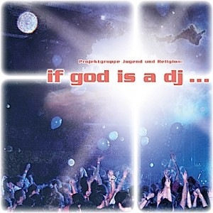 if-god-is-a-dj